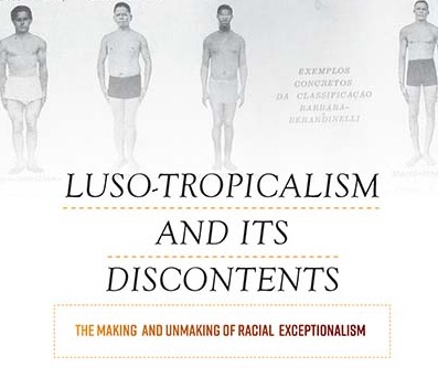 Luso-tropicalism and Its Discontents