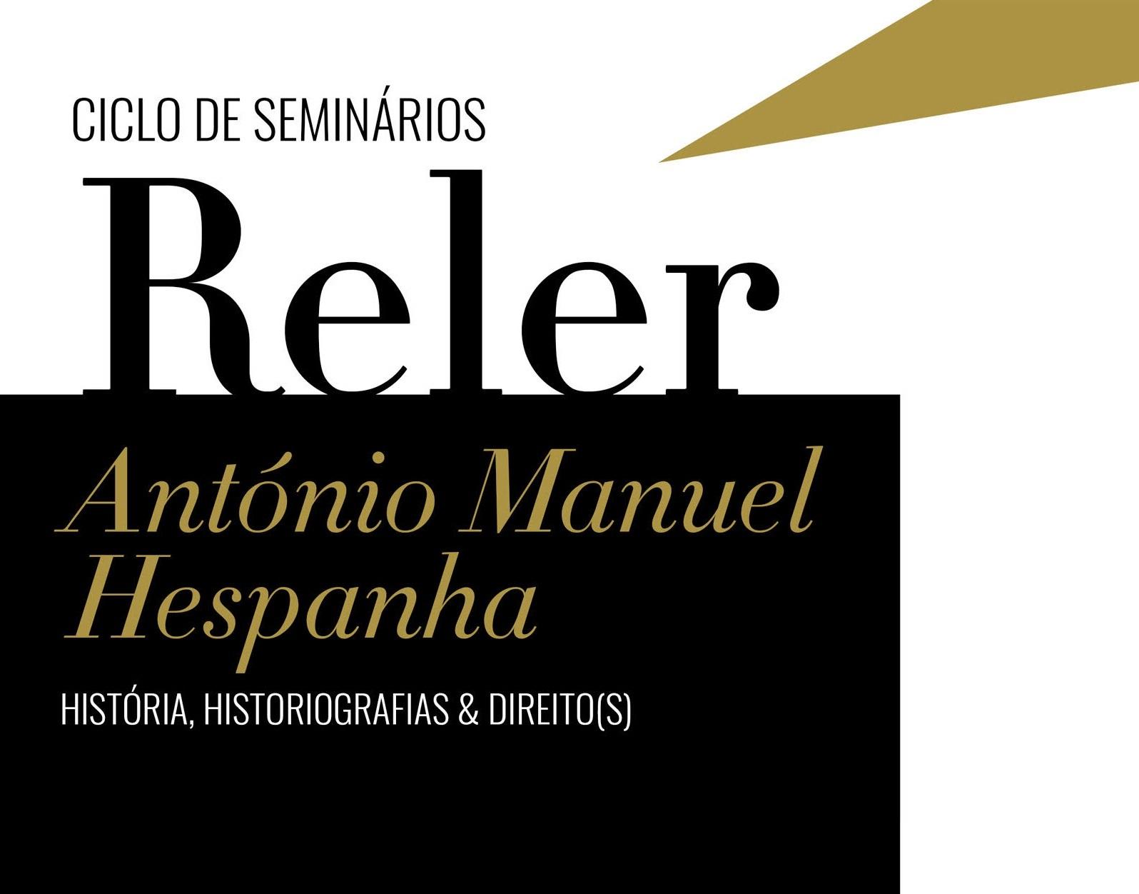 1ª Sessão Ciclo de Seminários: Reler António Manuel Hespanha [Fac. Nova Direito]