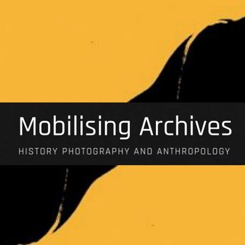 Mobilizando Arquivos: história, fotografia e antropologia