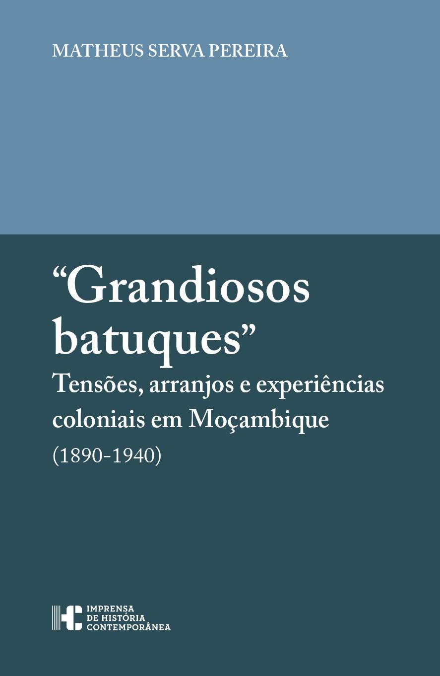 """Apresentação do livro """"Grandiosos Batuques"""". Tensões, arranjos e experiências coloniais em Moçambique (1890-1940)"""