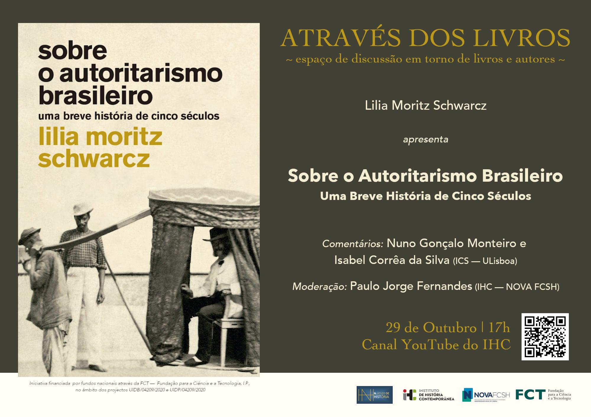 Através dos Livros: Sobre o Autoritarismo Brasileiro, comentários de Nuno Gonçalo Monteiro e Isabel Correa e Silva